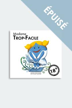 Madame Trop-Facile